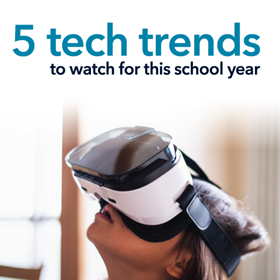 ISTE' 's 5 Tech Trends to Watch This School Year