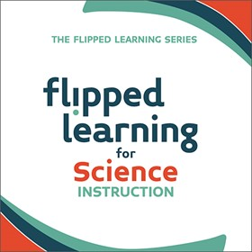 """Science teachers will """" """"flip"""" """" for new ISTE book by bestselling authors and flipped learning pioneersJon Bergmann and Aaron Sams"""