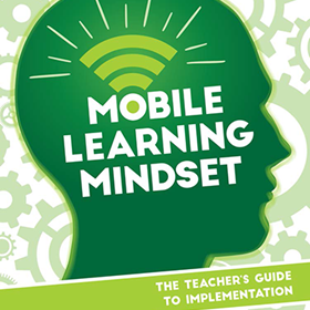 New titles in the Mobile Learning Mindset Series from ISTE provide teachers, coaches with road map for successful BYOD and 1:1 initiatives