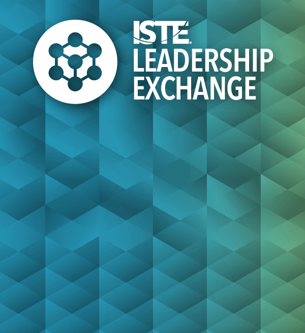ISTE Leadership Exchange