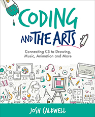 ISTE Book Coding and the Arts: Connecting CS to Drawing, Music, Animation and More