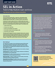 ISTE Jump Start Guide SEL in Action: Tools to Help Students Learn and Grow