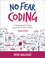 ISTE Book No Fear Coding, Second Edition Computational Thinking Across the K-5 Curriculum