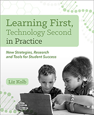ISTE Book Learning First, Technology Second in Practice New Strategies, Research and Tools for Student Success