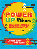 ISTE book Power Up Your Classroom: Reimagine Learning Through Gameplay