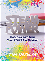 Libro ISTE STEAM Power: infundiendo arte en su currículo STEM